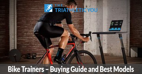 Bike Trainers – Buying Guide and Best Models, The Triathletic You